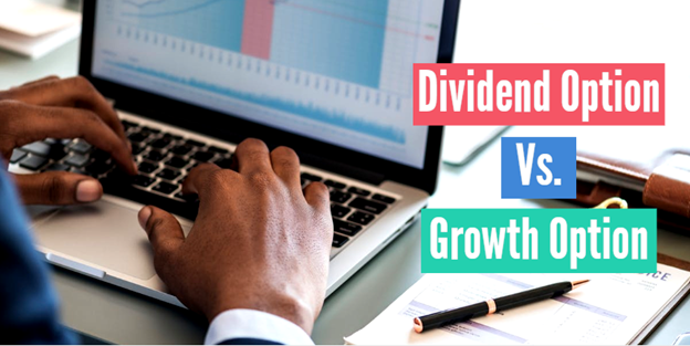 Dividend option or Growth option