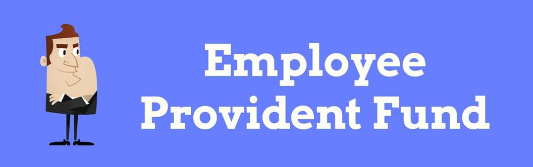 Employee Provident Fund