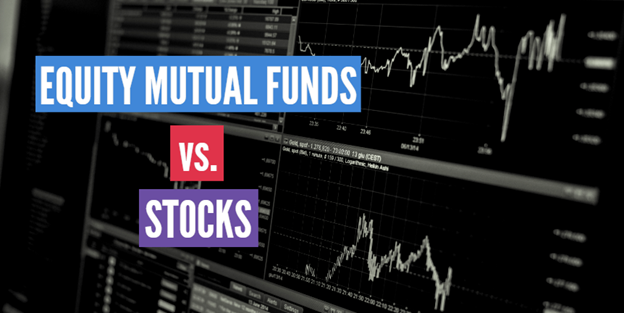 Equity Mutual Funds Vs Stocks