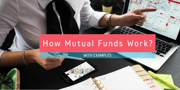 Mutual Funds Work, With Example