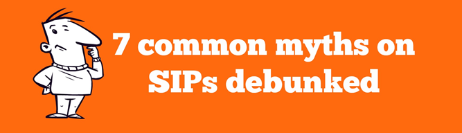 7 common myths on SIPs debunked