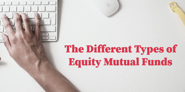 types of Equity Mutual Fund